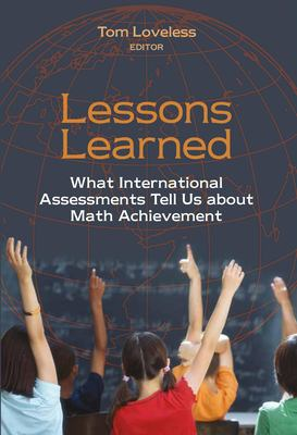 Lessons Learned: What International Assessments Tell Us about Math Achievement 9780815753346