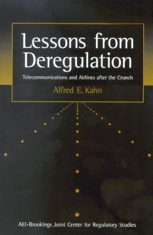 Lessons from Deregulation: Telecommunications and Airlines After the Crunch 9780815748199