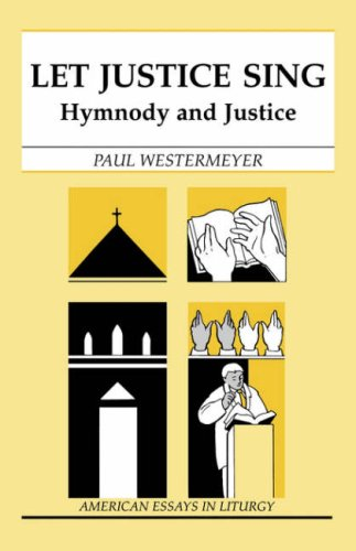 Let Justice Sing: Hymnody and Justice 9780814625057
