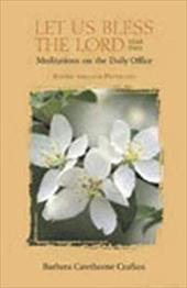 Let Us Bless the Lord, Year Two: Meditations on the Daily Office: Easter Through Pentecost