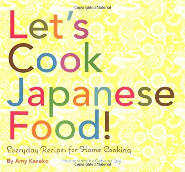 Let's Cook Japanese Food!: Everyday Recipes for Home Cooking 9780811848329