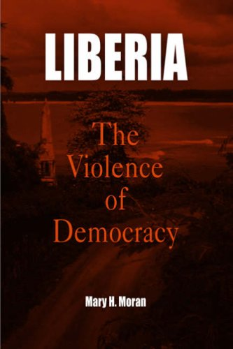 Liberia: The Violence of Democracy 9780812220285