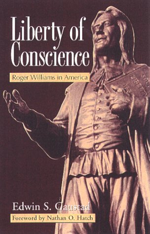Liberty of Conscience: Roger Williams in America 9780817013387