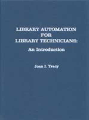 Library Automation for Library Technicians: An Introduction 9780810818651