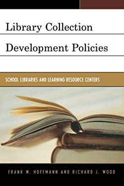 Library Collection Development Policies: School Libraries and Learning Resource Centers 9780810851818