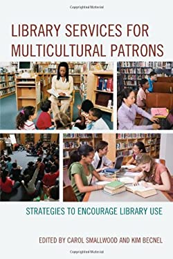 Library Services for Multicultural Patrons: Strategies to Encourage Library Use 9780810887220