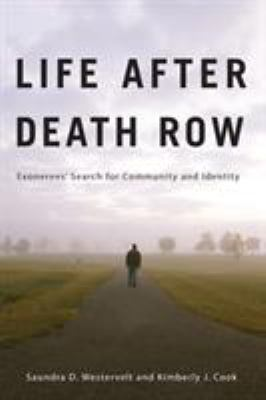 Life After Death Row: Exonerees' Search for Community and Identity 9780813553832