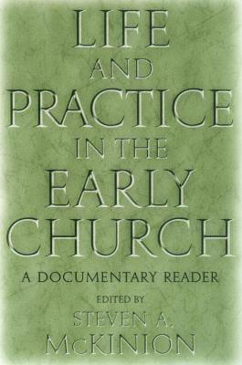 Life and Practice in the Early Church: A Documentary Reader 9780814756492