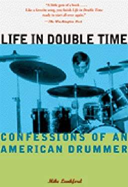 Life in Double Time: Confessions of an American Drummer 9780811823210