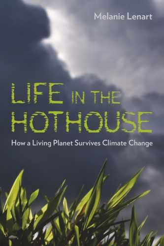 Life in the Hothouse: How a Living Planet Survives Climate Change 9780816527236