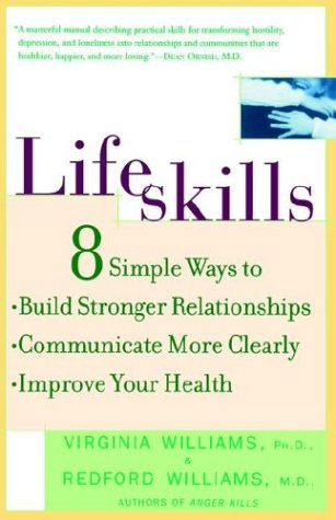 Lifeskills: 8 Simple Ways to Build Stronger Relationships, Communicate More Clearly, and Imp Rove Your Health 9780812931969