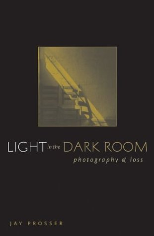 Light in the Dark Room: Photography and Loss 9780816644841