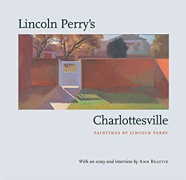 Lincoln Perry's Charlottesville 9780813925035