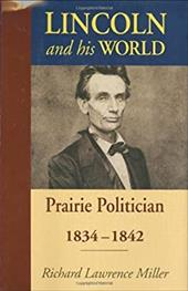 Lincoln and His World: Prairie Politician, 1834-1842 3385960