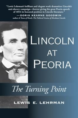 Lincoln at Peoria: The Turning Point 9780811703611