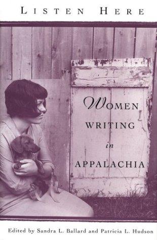Listen Here: Women Writing in Appalachia 9780813190662