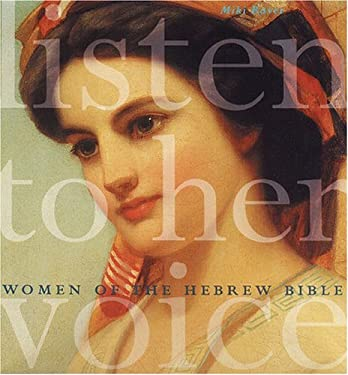 Listen to Her Voice: Women of the Hebrew Bible 9780811847476