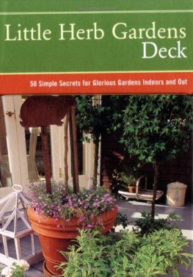 Little Herb Gardens Deck: 50 Simple Secrets for Glorious Gardens Indoors and Out 9780811852821