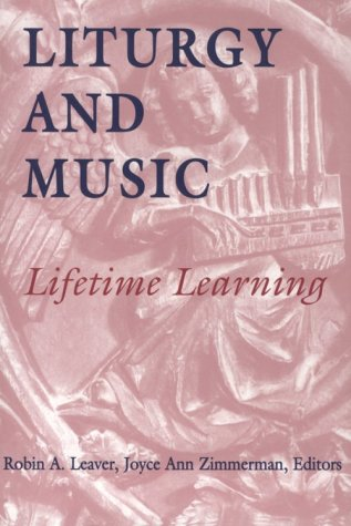 Liturgy and Music: Lifetime Learning 9780814625019