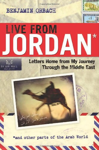 Live from Jordan: Letters Home from My Journey Through the Middle East 9780814474273