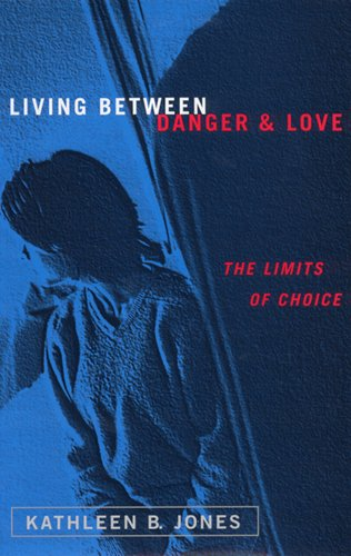 Living Between Danger and Love: The Limits of Choice 9780813527444