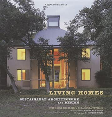 Living Homes: Sustainable Architecture and Design 9780811862851