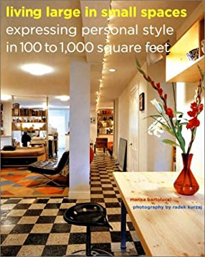 Living Large in Small Spaces: Expressing Personal Style in 100 to 1,000 Square Feet 9780810991057