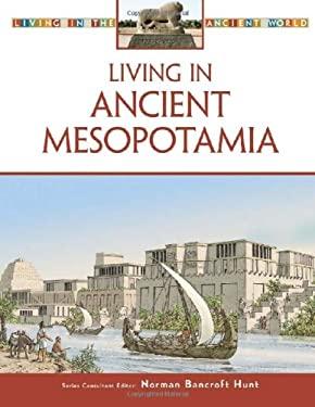 Living in Ancient Mesopotamia 9780816063376