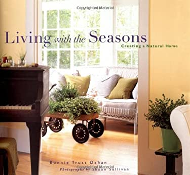Living with the Seasons: Creating a Natural Home 9780811832489