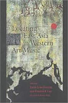 Locating East Asia in Western Art Music 9780819566621