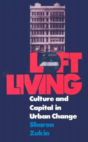 Loft Living: Culture and Capital in Urban Change 9780813513898