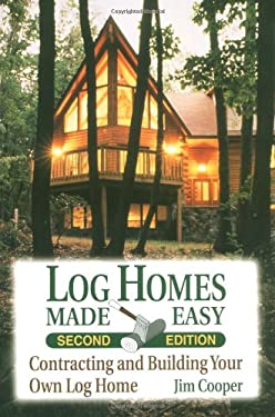 Log Homes Made Easy: 2nd Editin 9780811728478