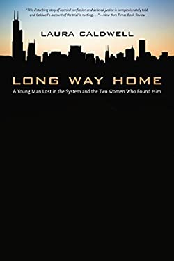 Long Way Home: A Young Man Lost in the System and the Two Women Who Found Him 9780810128262