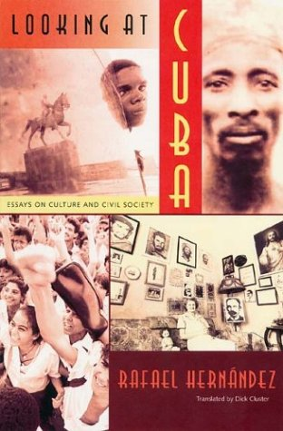 Looking at Cuba: Essays on Culture and Civil Society 9780813026428