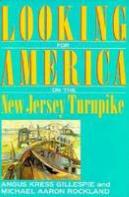Looking for America on the New Jersey Turnpike 9780813514666