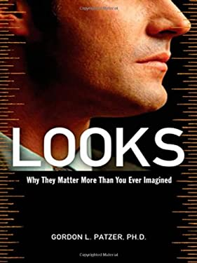 Looks: Why They Matter More Than You Ever Imagined 9780814480540