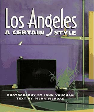 Los Angeles: A Certain Style 9780811808828
