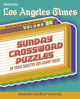 Los Angeles Times Sunday Crossword Puzzles, Volume 24 9780812934236