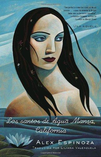 Los Santos de Agua Mansa, California: Una Novela 9780812977349