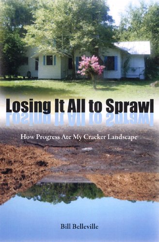 Losing It All to Sprawl: How Progress Ate My Cracker Landscape 9780813029283
