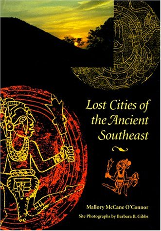 Lost Cities of the Ancient Southeast 9780813013503