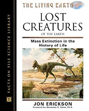 Lost Creatures of the Earth: Mass Extinction in the History of Life 9780816043378