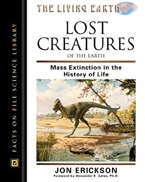 Lost Creatures of the Earth: Mass Extinction in the History of Life 9780816049035