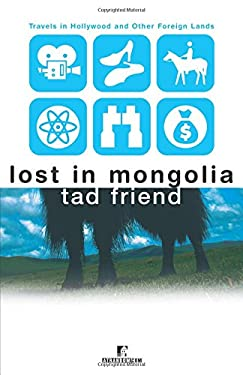 Lost in Mongolia: Travels in Hollywood and Other Foreign Lands 9780812991550