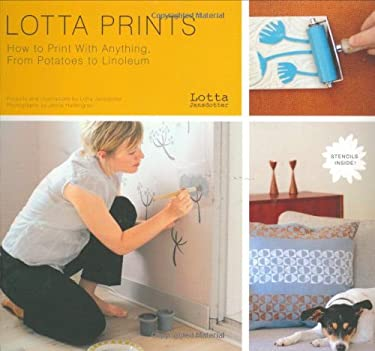 Lotta Prints: How to Print with Anything, from Potatoes to Linoleum 9780811860376