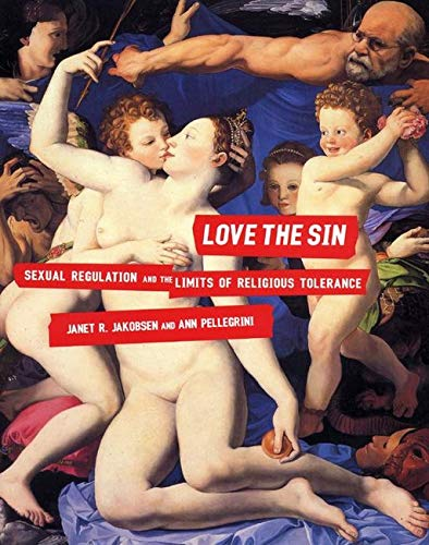 Love the Sin: Sexual Regulation and the Limits of Religious Tolerance 9780814742648