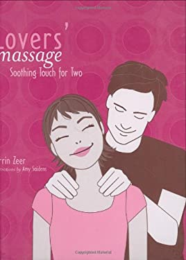 Lovers' Massage: Soothing Touch for Two 9780811849449