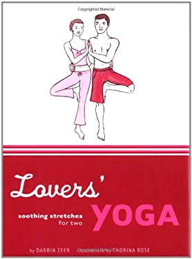 Lovers' Yoga: Soothing Stretches for Two 9780811847308