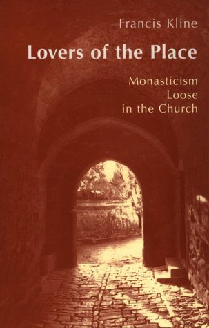 Lovers of the Place: Monasticism Loose in the Church 9780814624289