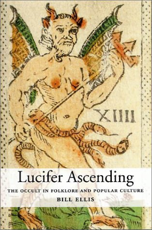 Lucifer Ascending: The Occult in Folklore and Popular Culture 9780813122892